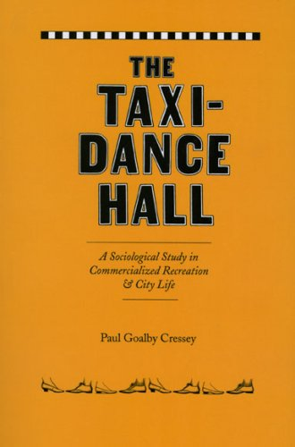 Taxi-Dance Hall A Sociological Study in Commercialized Recreation and City Life N/A 9780226120515 Front Cover