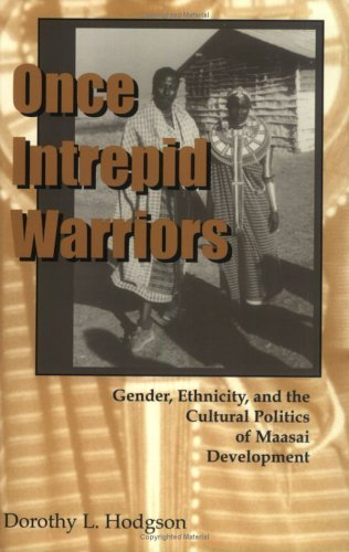 Once Intrepid Warriors Gender, Ethnicity, and the Cultural Politics of Maasai Development  2001 edition cover