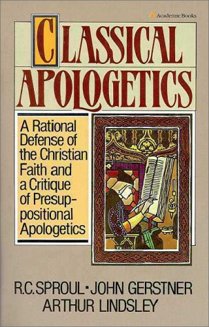 Classical Apologetics A Rational Defense of the Christian Faith and a Critique of Presuppositional Apologetics  1984 edition cover