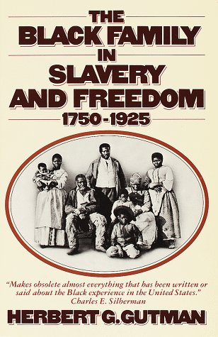 Black Family in Slavery and Freedom, 1750-1925  N/A edition cover
