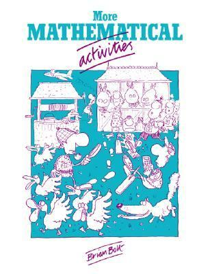 More Mathematical Activities A Resource Book for Teachers  1985 9780521319515 Front Cover