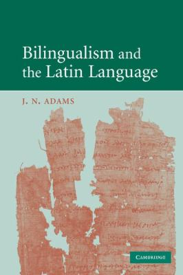 Bilingualism and the Latin Language   2008 9780521731515 Front Cover