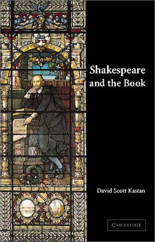 Shakespeare and the Book   2001 9780521786515 Front Cover