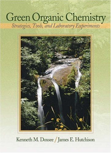 Green Organic Chemistry Strategies, Tools, and Laboratory Experiments  2004 9780534388515 Front Cover