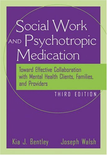 Social Worker and Psychotropic Medication Toward Effective Collaboration with Mental Health Clients, Families, and Providers 3rd 2006 (Revised) edition cover