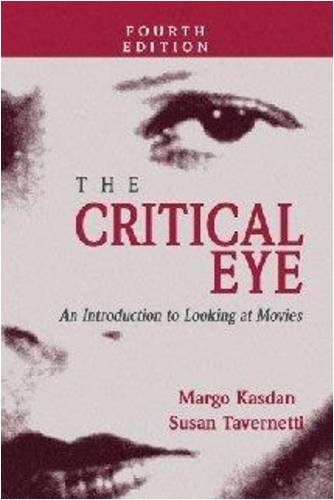 Critical Eye An Introduction to Looking at Movies 4th (Revised) edition cover