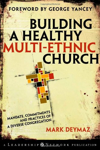 Building a Healthy Multi-Ethnic Church Mandate, Commitments and Practices of a Diverse Congregation  2007 edition cover