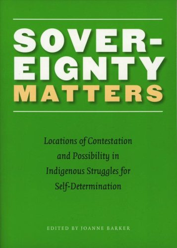 Sovereignty Matters Locations of Contestation and Possibility in Indigenous Struggles for Self-Determination  2005 edition cover
