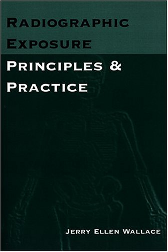 Radiographic Exposure Principles and Practice Revised edition cover