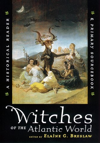 Witches of the Atlantic World An Historical Reader and Primary Sourcebook  2000 edition cover
