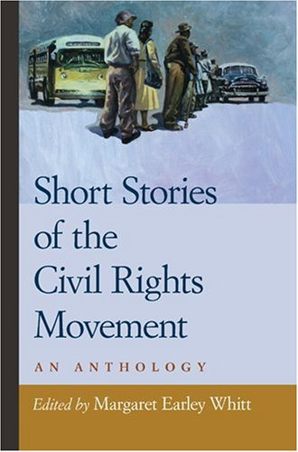Short Stories of the Civil Rights Movement An Anthology  2006 edition cover