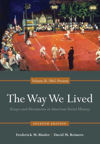 Way We Lived Essays and Documents in American Social History, Volume II: 1865 - Present 7th 2013 edition cover