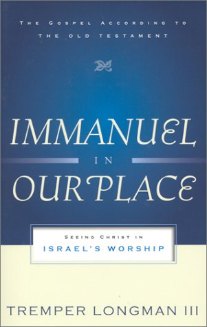 Immanuel in Our Place Seeing Christ in Israel's Worship  2001 edition cover