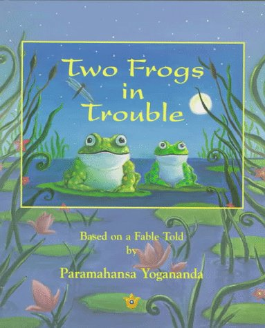 Two Frogs in Trouble Based on a Fable Told by Paramahansa Yogananda N/A 9780876123515 Front Cover