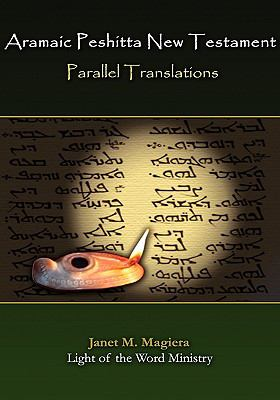Aramaic Peshitta New Testament Translation   2008 9780982008515 Front Cover