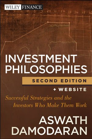Investment Philosophies Successful Strategies and the Investors Who Made Them Work 2nd 2012 edition cover
