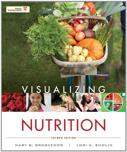Visualizing Nutrition  2nd 2012 9781118277515 Front Cover