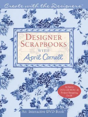 Designer Scrapbooks with April Cornell  N/A 9781402732515 Front Cover