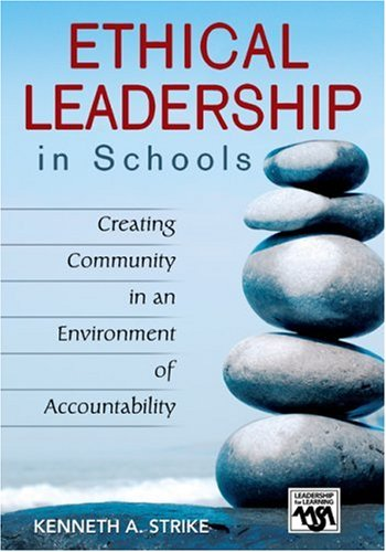 Ethical Leadership in Schools Creating Community in an Environment of Accountability  2007 edition cover