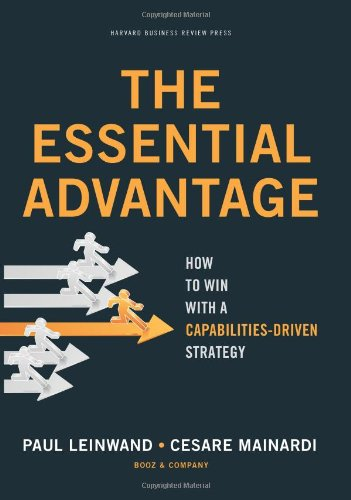 Essential Advantage How to Win with a Capabilities-Driven Strategy  2010 edition cover