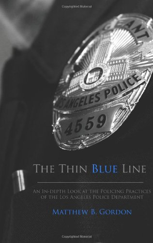 Thin Blue Line An In-Depth Look at the Policing Practices of the Los Angeles Police Department N/A edition cover