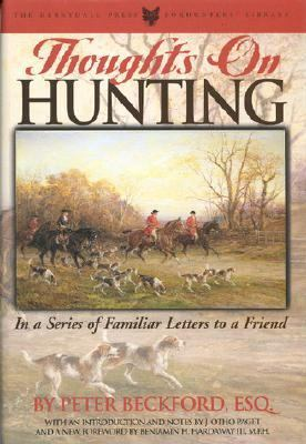 Thoughts on Hunting In a Series of Familiar Letters to a Friend  2000 9781568331515 Front Cover