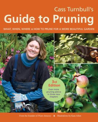 Guide to Pruning What, When, Where, and How to Prune for a More Beautiful Garden 3rd edition cover