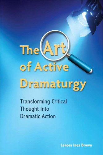 Art of Active Dramaturgy Transforming Critical Thought into Dramatic Action  2011 edition cover