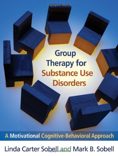 Group Therapy for Substance Use Disorders A Motivational Cognitive-Behavioral Approach  2011 edition cover