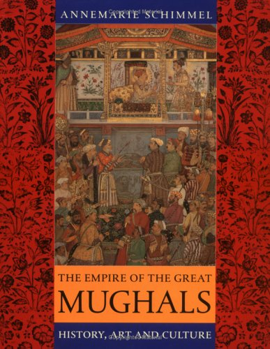 Empire of the Great Mughals History, Art and Culture  2006 edition cover