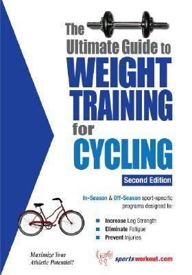 Ultimate Guide to Weight Training for Cycling  2nd 2018 9781932549515 Front Cover