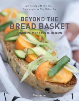 Beyond the Bread Basket Recipes for Appetizers, Main Courses, and Desserts  2008 9782080300515 Front Cover