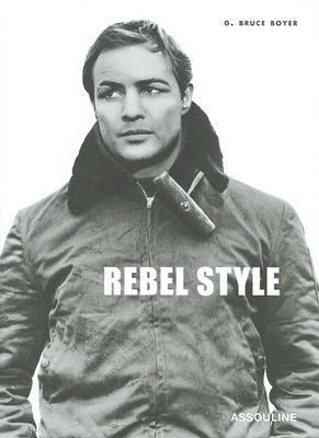 Rebel Style Cinematic Heroes of the 1950s  2005 9782843237515 Front Cover