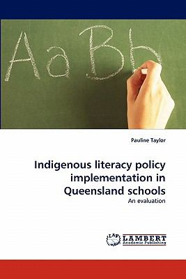Indigenous Literacy Policy Implementation in Queensland Schools  N/A 9783838399515 Front Cover