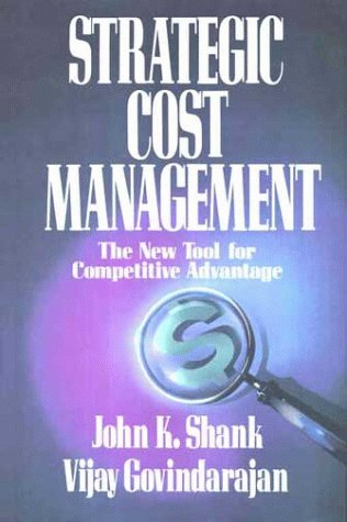 Strategic Cost Management The New Tool for Competitive Advantage  1993 9780029126516 Front Cover