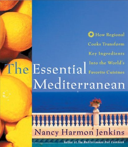 Essential Mediterranean How Regional Cooks Transform Key Ingredients into the World's Favorite Cuisines  2003 9780060196516 Front Cover
