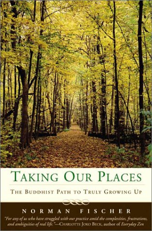 Taking Our Places The Buddhist Path to Truly Growing Up  2003 9780060505516 Front Cover