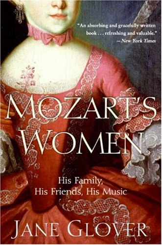 Mozart's Women His Family, His Friends, His Music  2007 9780060563516 Front Cover