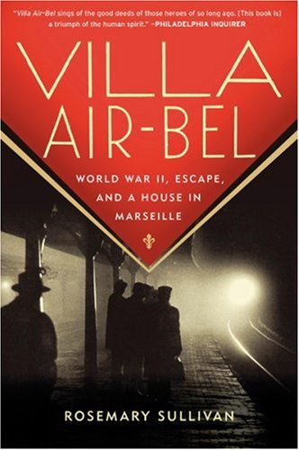 Villa Air-Bel World War II, Escape, and a House in Marseille N/A edition cover