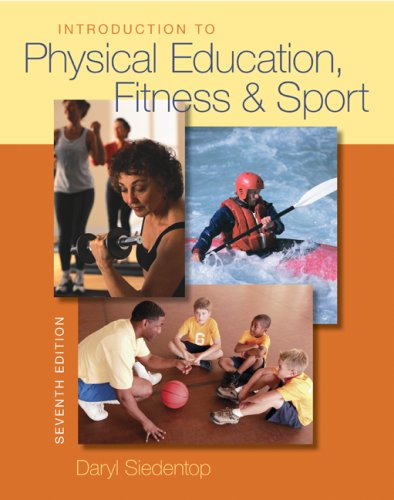 Introduction to Physical Education, Fitness, and Sport  7th 2009 9780073376516 Front Cover