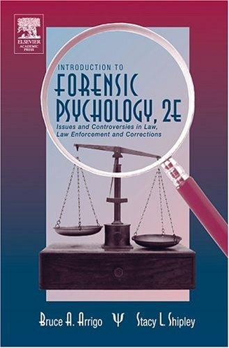 Introduction to Forensic Psychology Issues and Controversies in Crime and Justice 2nd 2005 (Revised) 9780120643516 Front Cover