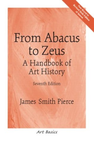 From Abacus to Zeus A Handbook of Art History 7th 2004 edition cover
