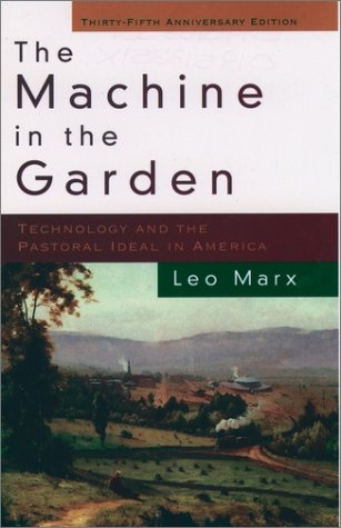 Machine in the Garden Technology and the Pastoral Ideal in America 2nd 2000 edition cover