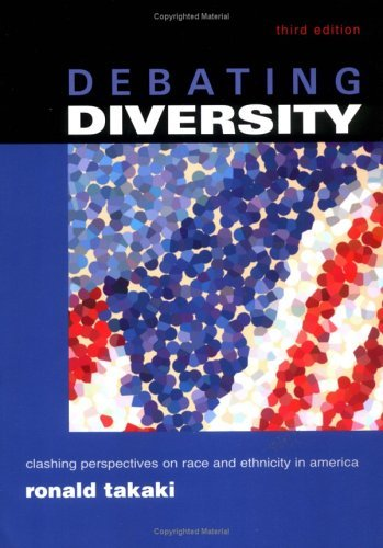 Debating Diversity Clashing Perspectives on Race and Ethnicity in America 3rd 2002 (Revised) edition cover