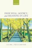 Free Will, Agency, and Meaning in Life   2014 edition cover
