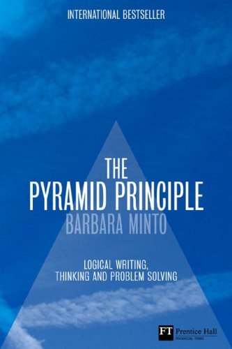 Pyramid Principle Logical Writing, Thinking and Problem Solving 3rd 2009 (Revised) edition cover