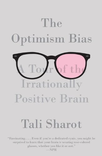 Optimism Bias A Tour of the Irrationally Positive Brain N/A edition cover