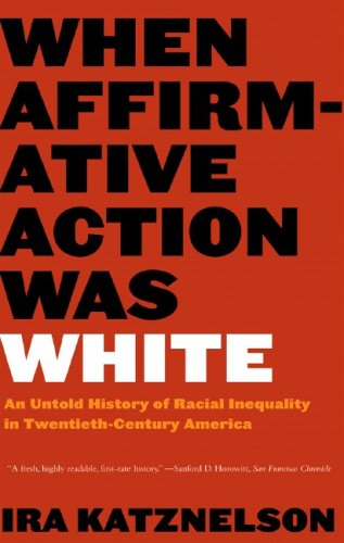 When Affirmative Action Was White An Untold History of Racial Inequality in Twentieth-Century America N/A 9780393328516 Front Cover