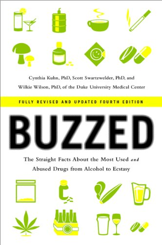 Buzzed The Straight Facts about the Most Used and Abused Drugs from Alcohol to Ecstasy 4th 2014 9780393344516 Front Cover