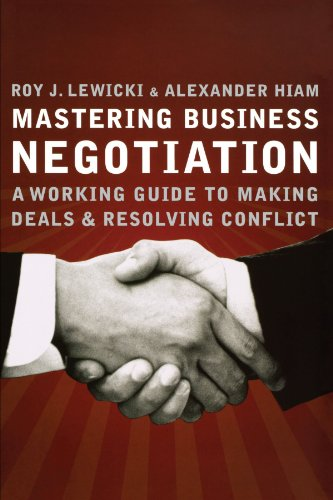 Mastering Business Negotiation A Working Guide to Making Deals and Resolving Conflict  2006 edition cover